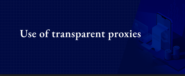 Use of transparent proxies